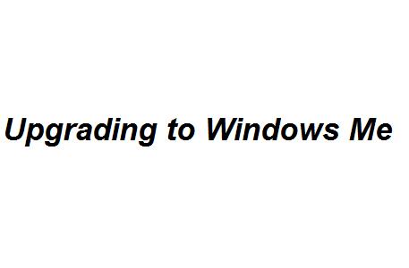 Upgrading to Windows Me Image