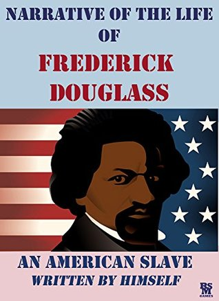 A review of the narrative of the life of frederick douglass by frederick douglass
