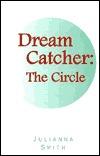 Dream Catcher: The Circle - Julianna Smith Image