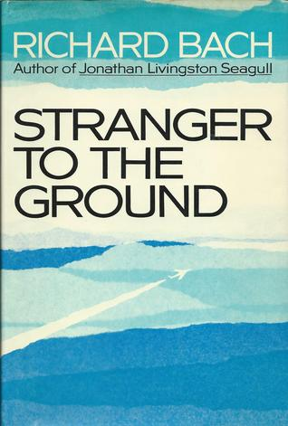Stranger to the Ground - Richard Bach Image