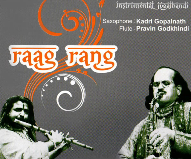 Raag Rang Saxophone & Flute - Kadri Gopalnath & Pravin Godkhindi Image