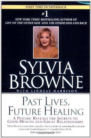 Past Lives, Future Healing - Sylvia Browne Image