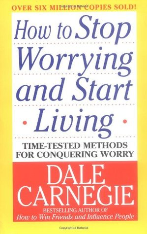 How to Stop Worrying and Start Living - Dale Carnegie  Image