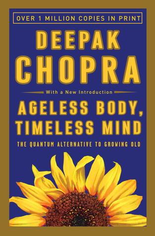 Ageless Body, Timeless Mind - Deepak Chopra Image