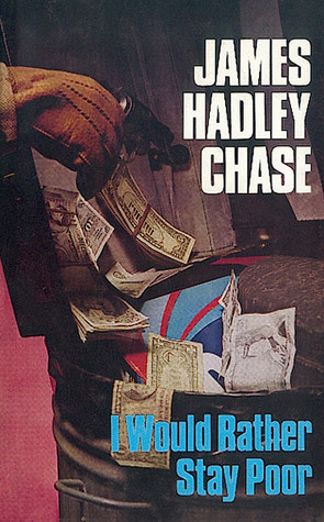 I'd Rather Stay Poor - James Hadley Chase Image