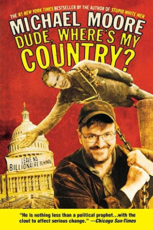 Dude, Where's My Country - Michael Moore Image