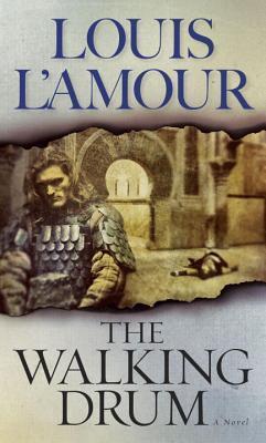 Walking Drum, The - Louis L'Amour Image