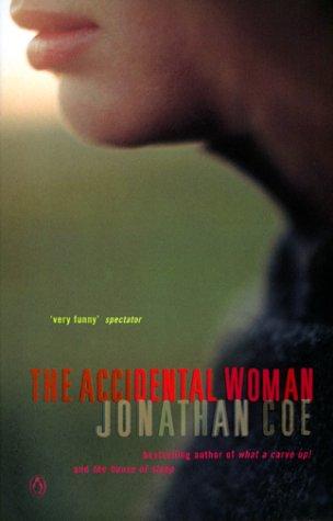 ACCIDENTAL WOMAN, THE - JONATHAN COE Reviews, Summary, Story