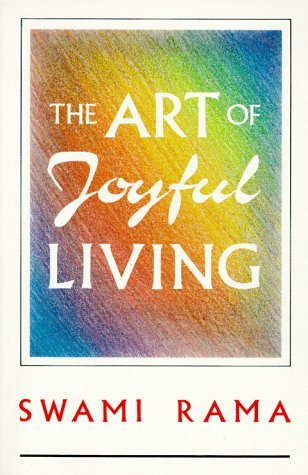 The Art of Joyful Living - Swami Rama Image