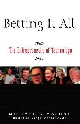 Betting It All - Michael S. Malone Image