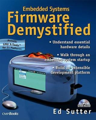 Embedded Systems Firmware Demystified - Ed Sutter Image