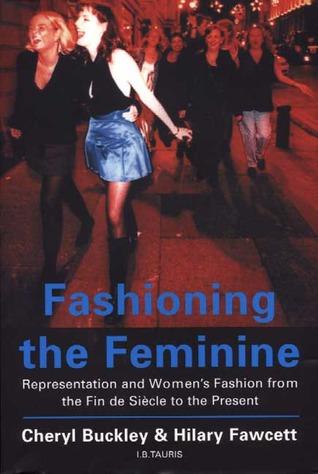 Fashioning the Feminine - Cheryl Buckley Image