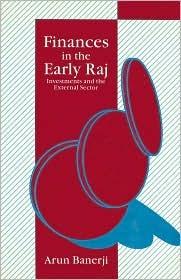Finances in the Early Raj - ARUN BANERJI Image