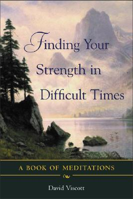Finding Your Strength in Difficult Times - David Viscott Image