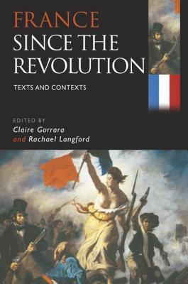 France Since the Revolution - Claire Gorrara Image