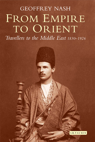From Empire To Orient - Geoffrey P. Nash Image