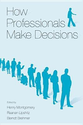 How Professionals Make Decision - Henry Montgomery Image