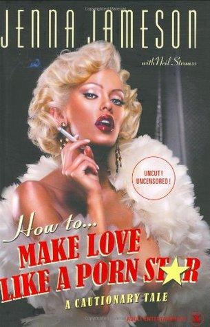 How to Make Love Like a Porn Star - Jenna Jameson Image