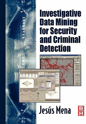Investigative Data Mining for Security and Criminal Detection - Jesus Mena Image
