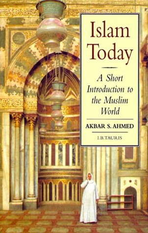 Islam Today - Akbar S. Ahmed Image