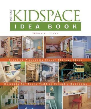Kidspace Idea Book, The - Wendy Jordan Image