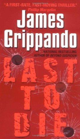 Last to Die - James Grippando Image