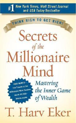 Secrets Of The Millionaire Mind - T. Harv Eker Image