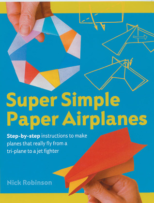 Super Simple Paper Airplanes - Nick Robinson Image