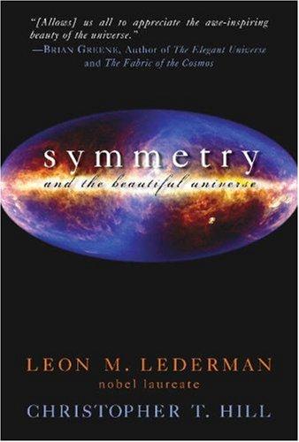 Symmetry And The Beautiful Universe - Leon M. Lederman Image