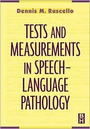 Tests and Measurements in Speech-Language Pathology - Dennis M. Ruscello Image