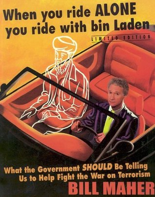 When You Ride Alone You Ride With Bin Laden - Bill Maher Image