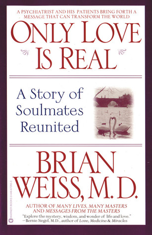 ONLY LOVE IS REAL - BRIAN WEISS Reviews, Summary, Story, Price
