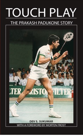 Touch Play: The Prakash Padukone Story - Dev S. Sukumar Image