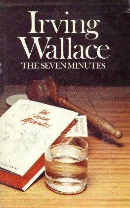 Seven Minutes, The - Irving Wallace Image