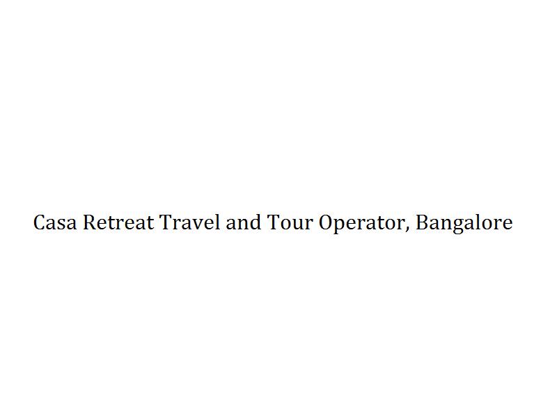 Casa Retreat Travel and Tour Operator - Bangalore Image