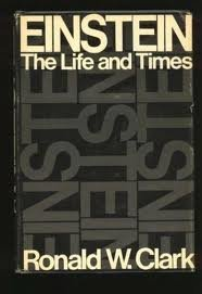 Einstein The Life and Times - Ronald W. Clark Image