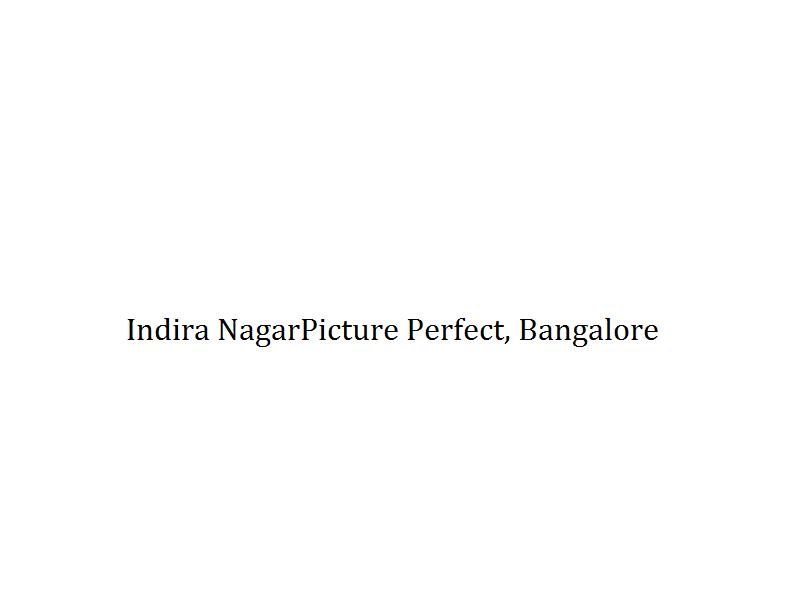 Indira NagarPicture Perfect - Bangalore Image