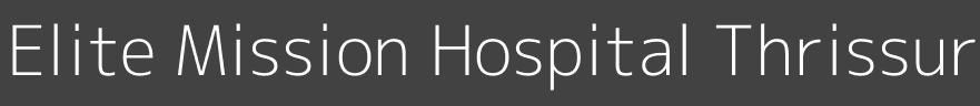 Elite Mission Hospital - Thrissur Image