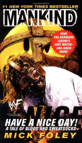 Have A Nice Day - Mick Foley Image
