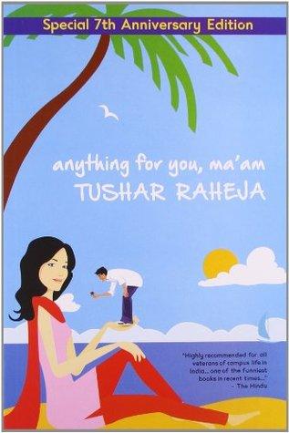 Anything for you, Ma'am - Tushar Raheja Image