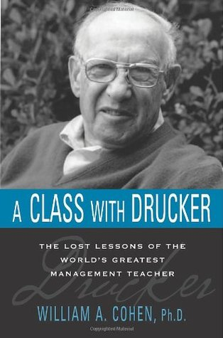Class with Drucker, A - William A. Cohen Image