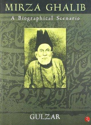 Mirza Ghalib A Biographical Scenario - Gulzar Image