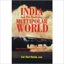 India and the Emerging Multipolar World - Ravi Nanda Image