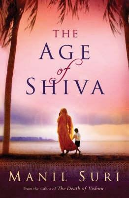 Age Of Shiva, The - Manil Suri Image