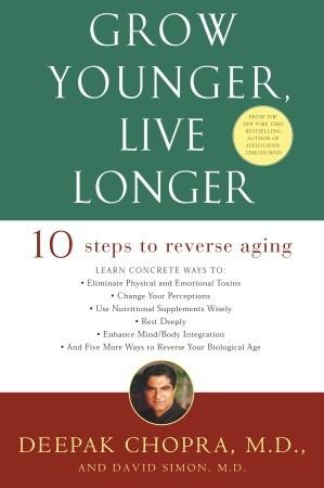Grow Younger Live Longer - Deepak Chopra and David Simon Image