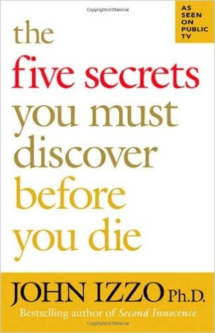 Five Secrets You Must Discover Before You Die, The - John Izzo Image