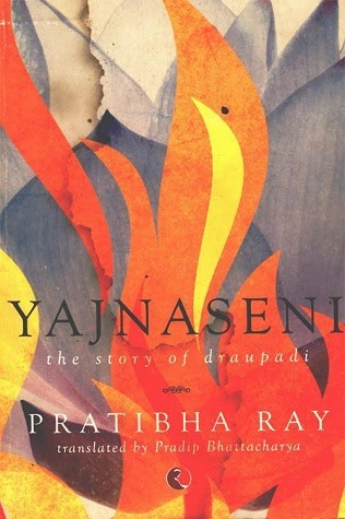 Yajnaseni The Story of Draupadi - Pratibha Ray Image
