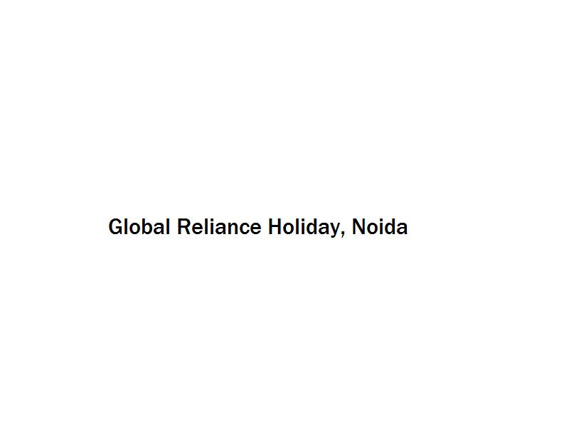 Global Reliance Holiday - Noida Image