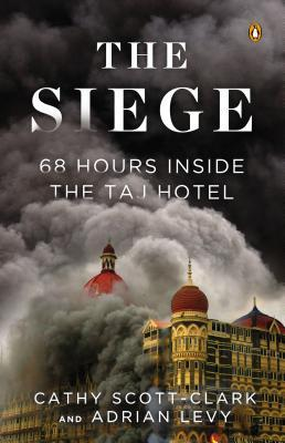 The Siege - Adrian Levy and Cathy Scott-Clark Image