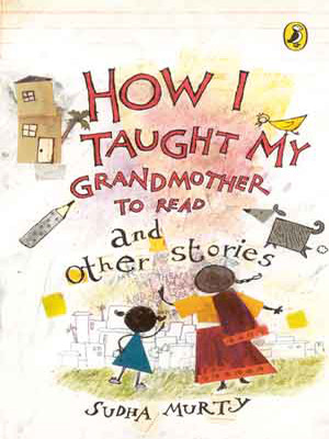 HOW I TAUGHT MY GRANDMOTHER TO READ AND OTHER STORIES - SUDHA MURTY